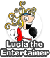 Lucia The Entertainer